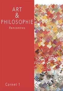 Art & Philosophie, Carnet 1 : Rencontres